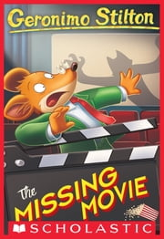 The Missing Movie (Geronimo Stilton #73) ebook by Geronimo Stilton