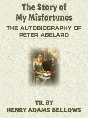 a history of abelard in story of my calamities