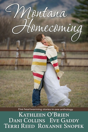 Montana Homecoming ebook by Dani Collins,Kathleen O'Brien,Eve Gaddy