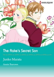 The Rake's Secret Son (Harlequin Comics) - Harlequin Comics ebook by Junko Murata,Annie Burrows