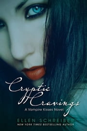 Vampire Kisses 8: Cryptic Cravings ebook by Ellen Schreiber