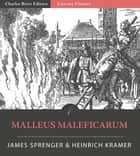 Malleus Maleficarum (Illustrated Edition) ebook by Heinrich Kramer & James Sprenger