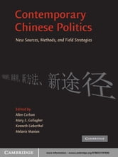 Contemporary Chinese Politics - New Sources, Methods, and Field Strategies ebook by