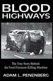 Blood Highways ebook by Adam L. Penenberg