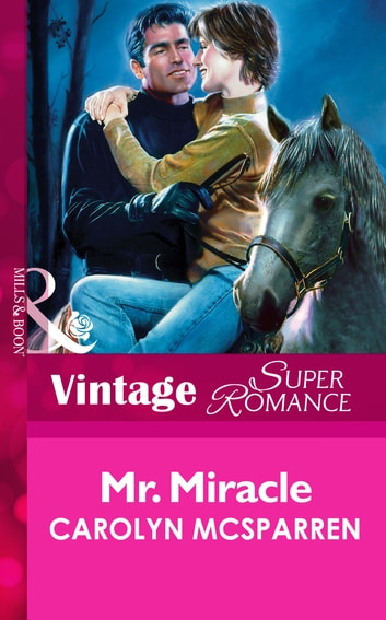 Mr. Miracle (Mills & Boon Vintage Superromance) ebook by Carolyn McSparren