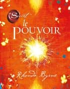 The Secret : Le pouvoir ebook by Rhonda Byrne