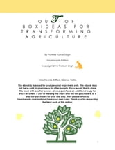 Out of Box Ideas for Transforming Agriculture ebook by Prateek Singh