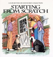Starting from Scratch: A For Better or For Worse Collection - A For Better or For Worse Collection ebook by Lynn Johnston