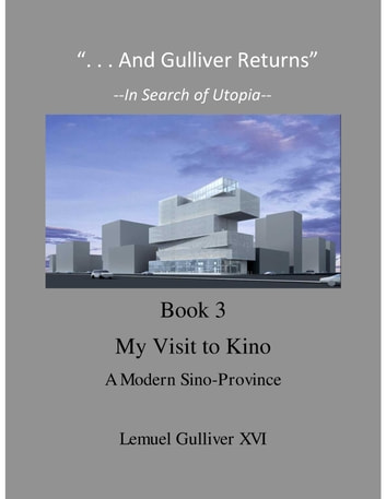 """And Gulliver Returns"" Book 3 A Visit to Kino ebook by Total Health Publications"