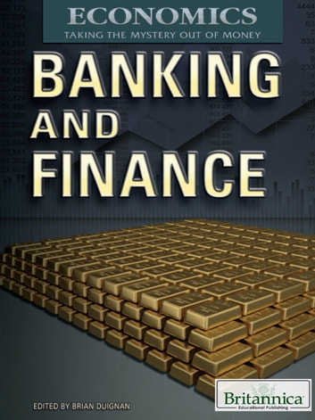 Banking and Finance ebook by Britannica Educational Publishing