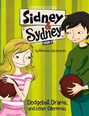 Dodgeball, Drama, and Other Dilemmas ebook by Michele Jakubowski,Luisa Montalto