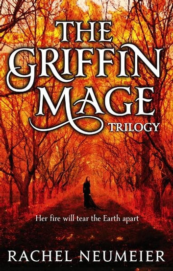 The Griffin Mage - A Trilogy ebook by Rachel Neumeier