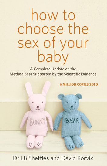 How To Choose The Sex Of Your Baby ebook by D Rorvik,Landrum Shettles