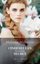 Cinderella's Scandalous Secret (Mills & Boon Modern) (Secret Heirs of Billionaires, Book 29) ebook by Melanie Milburne