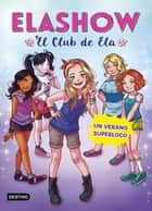 Elashow 2. Un verano superloco eBook by Elaia Martínez