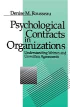 Psychological Contracts in Organizations ebook by Denise M. Rousseau