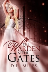 The Warden in the Gates ebook by D.L. Miles
