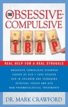 The Obsessive-Compulsive Trap ebook by Mark Crawford