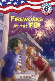 Capital Mysteries #6: Fireworks at the FBI ebook by Ron Roy