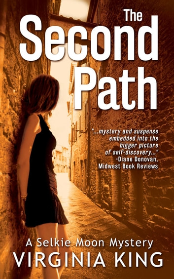The Second Path - Selkie Moon Mystery Series, #2 ebook by Virginia King