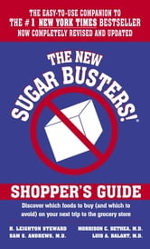 The New Sugar Busters! Shopper's Guide - Discover Which Foods to Buy (And Which to Avoid) on Your Next Trip to the Grocery Store ebook by H. Leighton Steward