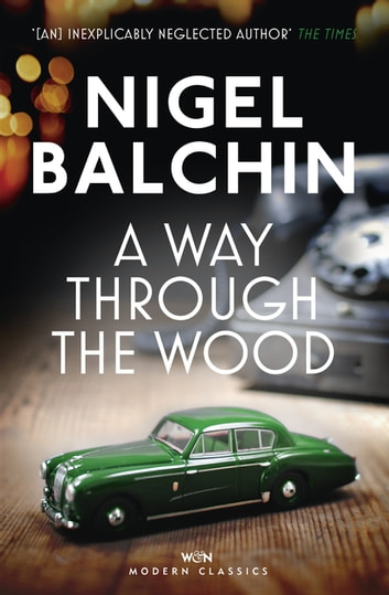 A Way Through the Wood ebook by Nigel Balchin