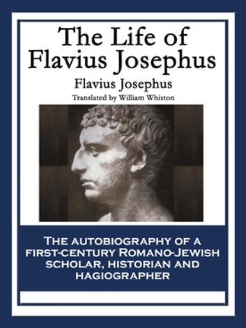 The Life of Flavius Josephus ebook by Flavius Josephus