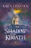 Shadow Over Kiriath (Legends of the Guardian-King Book #3)