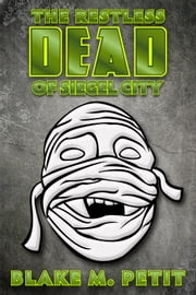 The Restless Dead of Siegel City ebook by Blake M. Petit