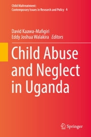Child Abuse and Neglect in Uganda ebook by Kobo.Web.Store.Products.Fields.ContributorFieldViewModel