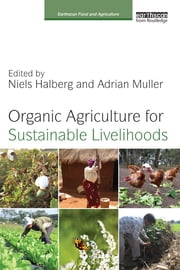 Organic Agriculture for Sustainable Livelihoods ebook by Niels Halberg, Adrian Muller