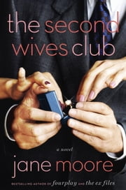 The Second Wives Club - A Novel ebook by Jane Moore