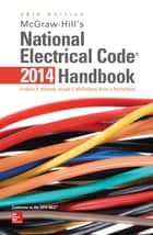 McGraw-Hill's National Electrical Code 2014 Handbook, 28th Edition ebook by Frederic P. Hartwell, Joseph F. McPartland, Brian J. McPartland