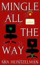 Mingle All the Way ebook by Mia Heintzelman