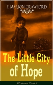 The Little City of Hope (Christmas Classic) ebook by F. Marion Crawford