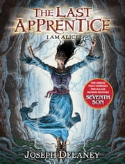 The Last Apprentice: I Am Alice (Book 12) ebook by Joseph Delaney,Patrick Arrasmith