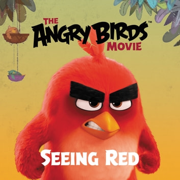 The Angry Birds Movie: Seeing Red ebook by Sarah Stephens