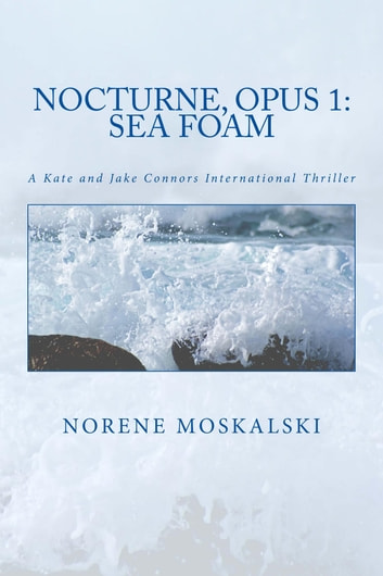 Nocturne, Opus 1: Sea Foam ebook by Norene Moskalski