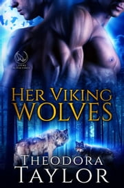 Her Viking Wolves - 50 Loving States, Michigan ebook by Theodora Taylor