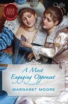 A Most Engaging Opponent/The Duke's Desire/The Wastrel ebook by Margaret Moore