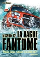 Cherub (Mission 12) - La vague fantôme ebook by Robert Muchamore