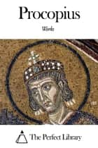Works of Procopius ebook by Procopius