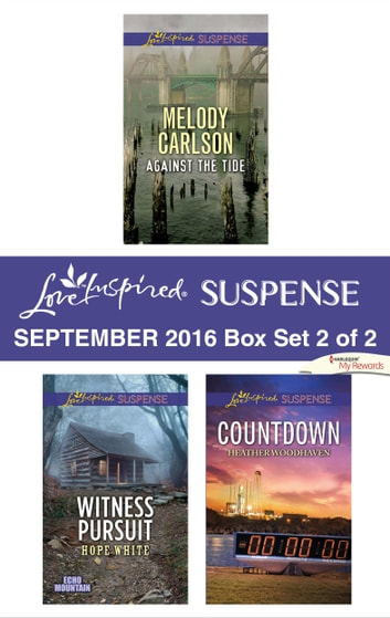 Harlequin Love Inspired Suspense September 2016 - Box Set 2 of 2 - Against the Tide\Witness Pursuit\Countdown ebook by Melody Carlson,Hope White,Heather Woodhaven