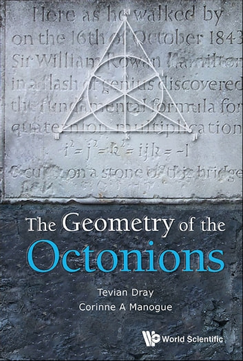The geometry of the octonions ebook di tevian dray 9789814401838 the geometry of the octonions ebook by tevian draycorinne a manogue fandeluxe Images