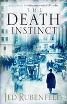 The Death Instinct ebook by Jed Rubenfeld