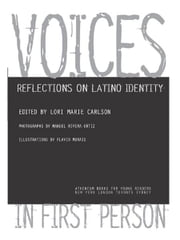 Voices in First Person - Reflections on Latino Identity ebook by Lori Marie Carlson,Manuel Rivera-Ortiz,Flavio Morais