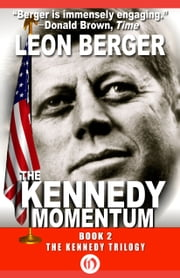 The Kennedy Momentum ebook by Leon Berger