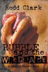 Rubble and the Wreckage ebook by Rodd Clark