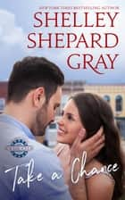 Take a Chance ebook by Shelley Shepard Gray