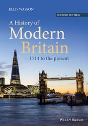 A History of Modern Britain - 1714 to the Present ebook by Ellis Wasson